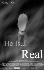 He Is Real [Slenderman] by Kimujpg