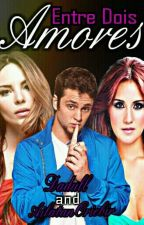 Entre Dois Amores -Vondy by Dadull