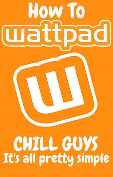 How To: Wattpad