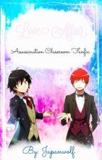 ♡LOVE AFFAIR♡ 『Assassination Classroom x (Various/Reader)』 by JapanWolf