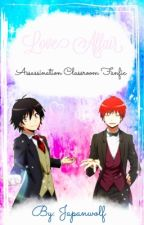 Love Affair ( Assassination classroom various x readers ) by JapanWolf