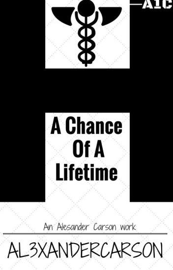 A Chance of A Lifetime