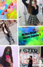 Mi Otra Mitad - Camila Cabello Y Tu.  by SoyHarmonizerFh