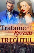 Tratament Special - TRECUTUL by Nicole-TC