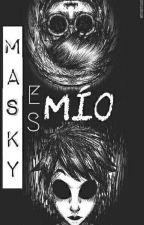 Masky Es Mío ©; ticcimask☈ by BlueStars1DMG