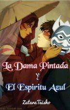 La Dama Pintada y El Espiritu Azul by ZutaraTaisho
