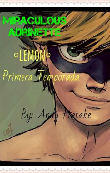 Miraculous Adrinette [Lemon](primera temporada)