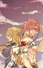 Little Do You Know (NaLu) by XRandomNaLuShipperX