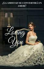 Loving You [Serie Royal #2]© EN EDICIÓN by giopaz050