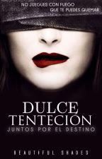 Juntos por el Destino: Dulce Tentación  by Beautiful_shades