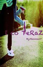 i co TeRaZ?  ✅ by Alexxxa17