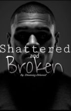 Shattered and Broken  (A Chris Brown Story) by DreamingAlchemist