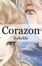 CORAZÓN REBELDE/JELSA/BOOK 1 by _jelsa_love_