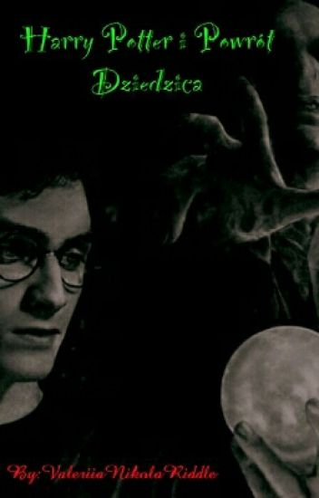 Harry Potter I Powrót Dziedzica