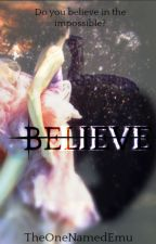Believe by TheOneNamedEmu