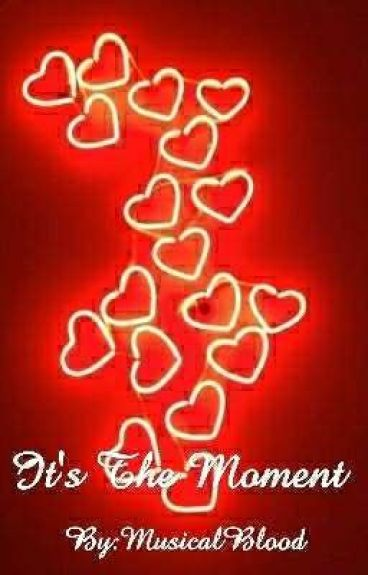 It's The Moment (#Wattys 2016)