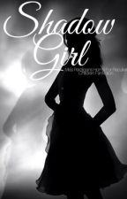 Shadow Girl (A mphfpc Fanfiction) by storytellerofapollo