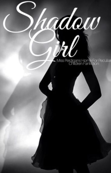 Shadow Girl (A mphfpc Fanfiction)