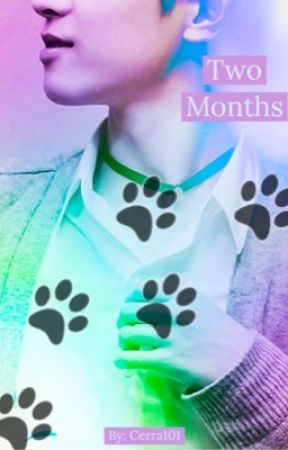 Two Months (MxMxM) by Cerra101