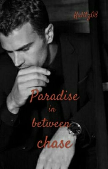 Paradise in between chase