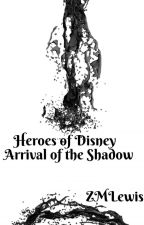Heroes of Disney #2: Arrival of the Shadow by ZMLewis