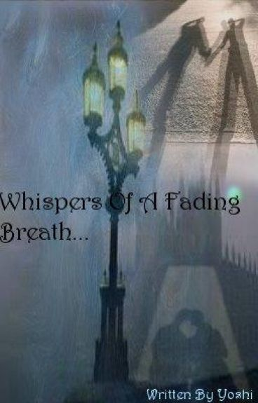 Whispers Of A  Fading Breath