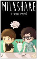 Milkshake | Phan {ONESHOT} by mi_cro_wave