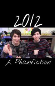 2012 || phan  by bloodoftheangels