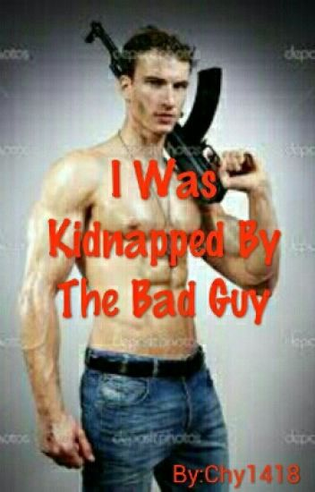 I Was Kidnapped By The Bad Guy