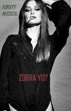 ZORRA YO? by yokatymusical