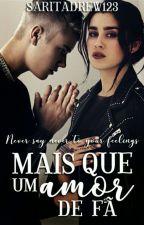 Mais Que Um Amor De Fã  by Saritadrew123