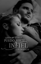 PUEDO SERTE INFIEL by LucianaGM