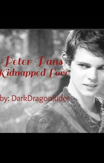 Peter Pans Kidnapped Love (Book #1)