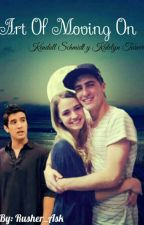 """ART OF MOVING ON""(katelyn tarver y kendall schmidt). #C by rusher_ask"