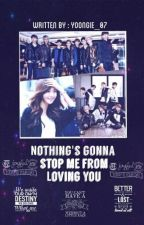 Nothing's Gonna Stop Me From Loving You by yoongie_07