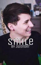 Smile (Dan Howell x Reader) by JWonder