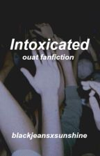 intoxicated//OUAT {COMPLETED} by weonlytellstories