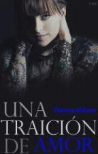 UNA TRAICIÓN DE AMOR  by DannyAldana