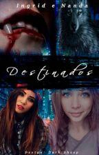 Destinados by FernandaOliver5