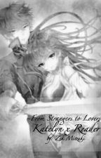 From Strangers to Lovers (A Katelyn X Reader) by ZekMitzuki