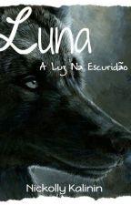 Luna - A Luz Na Escuridão? (PARADA) by AnjoooLoveee