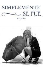 Simplemente Se Fue by Keljenbi