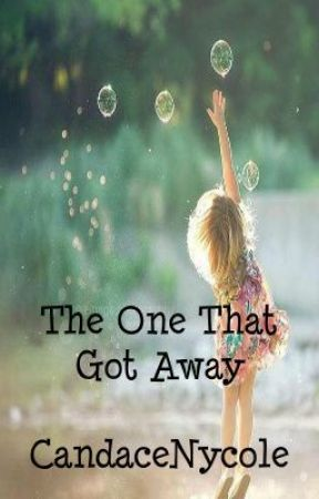 The One That Got Away by CandaceNycole