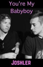 You're My Babyboy - Joshler by UmaThurmansMigraine