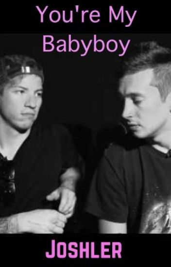 You're My Babyboy - Joshler