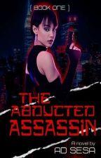 FAITH: THE ABDUCTED ASSASSIN 🔫 by ad_sesa