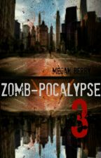 Zomb-Pocalypse 3 by meberri