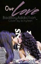 Our Love (Cyn Santana X Erica Mena) by BadBoyAddiction_