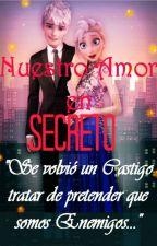 Nuestro Amor en Secreto. [Actualizaciones Lentas] by Sweet_Mari06