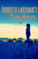 Thoughts of a Missionary's Daughter by Natymelo832